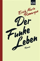 E M Remarque, E. M. Remarque, E.M. Remarque, Erich M. Remarque, Erich Maria Remarque, Thoma F Schneider... - Der Funke Leben