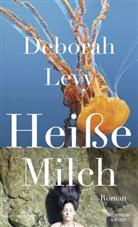 Deborah Levy, Barbara Schaden - Heiße Milch
