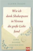 Glenn Dixon, Lars Bauer - Wie ich dank Shakespeare in Verona die große Liebe fand