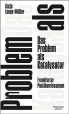 Katja Lange-Müller - Das Problem als Katalysator
