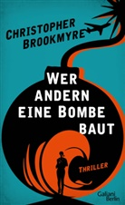 Chris Brookmyre, Christopher Brookmyre, Hannes Meyer - Wer andern eine Bombe baut