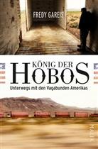 Fredy Gareis - König der Hobos