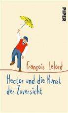 François Lelord - Hector und die Kunst der Zuversicht