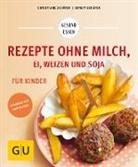 Birgit Schäfer, Christian Schäfer, Christiane Schäfer - Rezepte ohne Milch, Ei, Weizen und Soja für Kinder