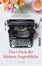 Thomas Montasser - Das Glück der kleinen Augenblicke