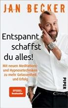 Ja Becker, Jan Becker, Christiane Stella Bongertz - Entspannt schaffst du alles!