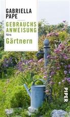 Gabriella Pape - Gebrauchsanweisung fürs Gärtnern