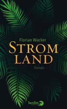 Florian Wacker - Stromland