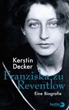 Kerstin Decker - Franziska zu Reventlow