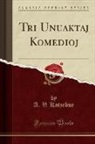 A. V. Kotzebue - Tri Unuaktaj Komedioj (Classic Reprint)