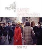 Geoff Dyer, Geoff/ Winogrand Dyer, Garry Winogrand, Garry (PHT) Winogrand, Garry Winogrand - The Street Philosophy of Garry Winogrand