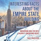 Baby, Baby Professor - Interesting Facts about the Empire State Building - Engineering Book for Boys | Children's Engineering Books