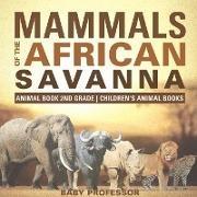Baby,  Baby Professor - Mammals of the African Savanna - Animal Book 2nd Grade   Children's Animal Books
