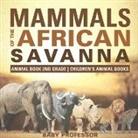 Baby, Baby Professor - Mammals of the African Savanna - Animal Book 2nd Grade | Children's Animal Books