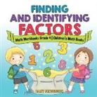 Baby, Baby Professor - Finding and Identifying Factors - Math Workbooks Grade 4   Children's Math Books