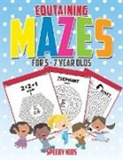 Speedy Kids - Edutaining Mazes for 5 - 7 Year Olds