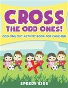Speedy Kids - Cross the Odd Ones! Odd One Out Activity Book for Children
