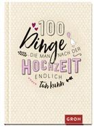 Joachim Groh, Groh Redaktionsteam, Gro Redaktionsteam - 100 Dinge, die man nach der Hochzeit endlich tun kann