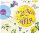 Katharina Herzog, Elena Wilms - Zwischen dir und mir das Meer, 6 Audio-CDs (Hörbuch)