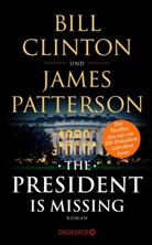 Bil Clinton, Bill Clinton, James Patterson - The President Is Missing