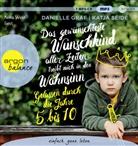 Daniell Graf, Danielle Graf, Katja Seide, Nina West - Das gewünschteste Wunschkind aller Zeiten treibt mich in den Wahnsinn, 1 Audio-CD, MP3 (Hörbuch)