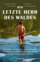 Thomas Fischermann, Madarejúw Tenharim, Madarejúwa Tenharim - Der letzte Herr des Waldes