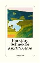 Hansjörg Schneider - Kind der Aare
