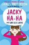 James Patterson - Jacky Ha-Ha: My Life is a Joke