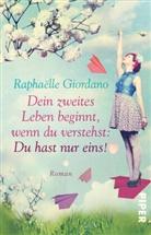 Raphaëlle Giordano - Dein zweites Leben beginnt, wenn du verstehst: Du hast nur eins!
