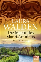 Laura Walden - Die Macht des Maori-Amuletts