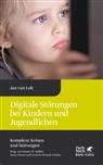 Jan van Loh, Jan van Loh, A Streeck-Fischer (Prof. Dr.), Jona Tesarz (Dr.) - Digitale Störungen bei Kindern und Jugendlichen
