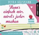 Petra Hülsmann, Nana Spier - Wenn's einfach wär, würd's jeder machen, 6 Audio-CDs (Hörbuch)