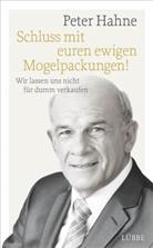Peter Hahne - Schluss mit euren ewigen Mogelpackungen!