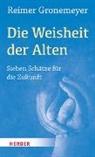 Reimer Gronemeyer - Die Weisheit der Alten