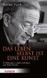 Rainer Funk, Rainer (Dr.) Funk - Das Leben selbst ist eine Kunst