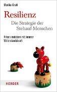 Monika Gruhl - Resilienz - die Strategie der Stehauf-Menschen - Krisen meistern mit innerer Widerstandskraft