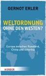 Gernot Erler - Weltordnung ohne den Westen?