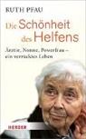 Ruth Pfau, Rudolf Walter - Die Schönheit des Helfens