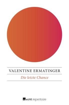 Valentine Ermatinger - Die letzte Chance - Das Ende der 13. Prophezeiung