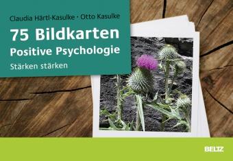 Claudia Härtl-Kasulke, Otto Kasulke - 75 Bildkarten Positive Psychologie - Stärken stärken