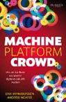 Erik Brynjolfsson, Andre McAfee, Andrew McAfee - Machine, Platform, Crowd