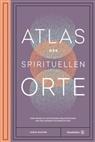 Sarah Baxter, Harry Goldhawk, Harry & Zanna Goldhawk, Zanna Goldhawk - Atlas der spirituellen Orte