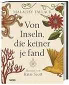 Katie Scott, Malachy Tallack, Katie Scott - Von Inseln, die keiner je fand