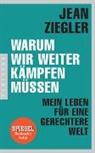 Jean Ziegler - Warum wir weiter kämpfen müssen