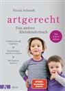 Nicola Schmidt, Claudia Meitert - artgerecht - Das andere Kleinkinderbuch