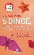 Bronnie Ware - 5 Dinge, die wir von unserer Krankheit lernen können - Mein Weg zum inneren Erblühen