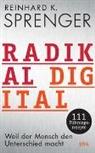 Reinhard K Sprenger, Reinhard K. Sprenger - Radikal digital