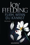Joy Fielding - Flieh, wenn du kannst - Roman