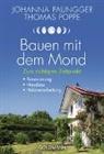Johann Paungger, Johanna Paungger, Thomas Poppe - Bauen mit dem Mond