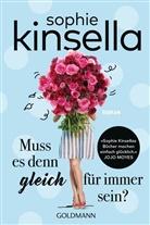 Sophie Kinsella - Muss es denn gleich für immer sein?